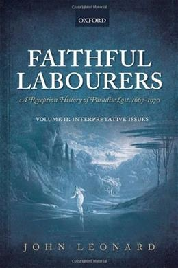 Faithful Labourers: A Reception History of Paradise Lost, by Leonard, 2 VOLUME SET PKG 9780199666553