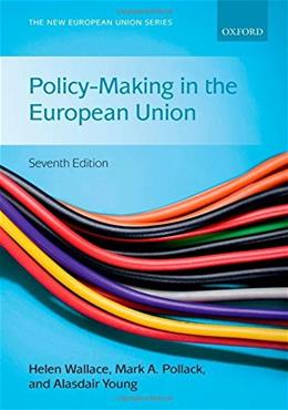 Policy Making in the European Union, by Wallace, 7th Edition 9780199689675