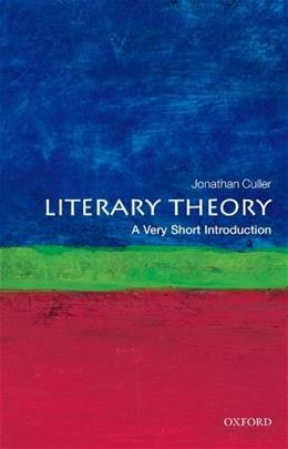 Literary Theory: A Very Short Introduction, by Culler, 2nd Edition 9780199691340
