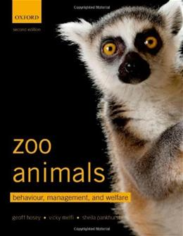Zoo Animals: Behaviour, Management, and Welfare, by Hosey, 2nd Edition 9780199693528
