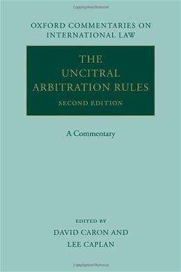UNCITRAL Arbitration Rules: A Commentary, by Caron, 2nd Edition 9780199696307