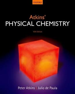 Physical Chemistry, by Atkins, 10th Edition 9780199697403