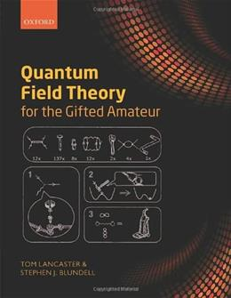 Quantum Field Theory for the Gifted Amateur 1 9780199699339