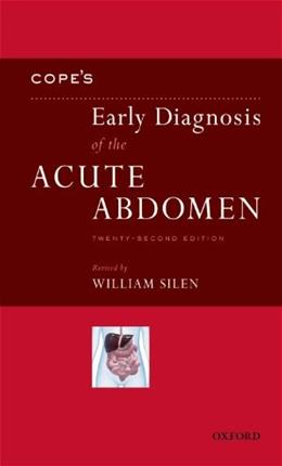Copes Early Diagnosis of the Acute Abdomen, by Silen, 22nd Edition 9780199730452