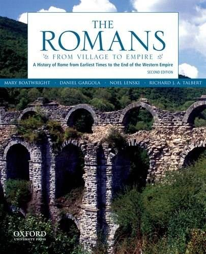 The Romans: From Village to Empire: A History of Rome from Earliest Times to the End of the Western Empire 2 9780199730575