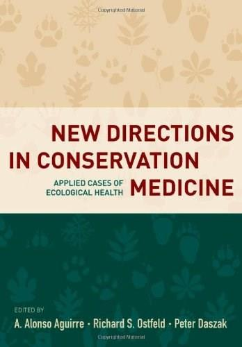New Directions in Conservation Medicine: Applied Cases of Ecological Health, by Aguirre 9780199731473