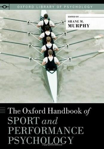 Oxford Handbook of Sport and Performance Psychology, by Murphy 9780199731763