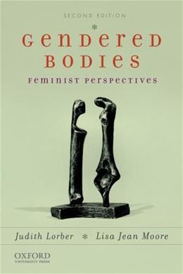 Gendered Bodies: Feminist Perspectives, by Lorber, 2nd Edition 9780199732456