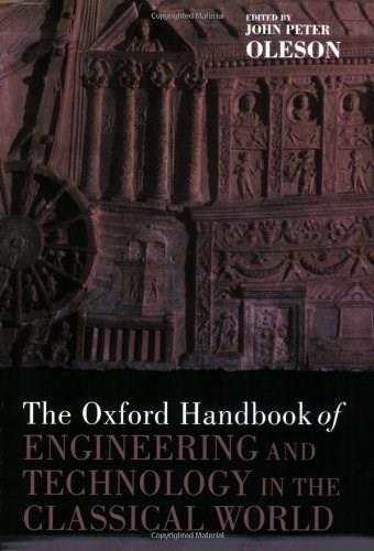 Oxford Handbook of Engineering and Technology in the Classical World, by Oleson 9780199734856