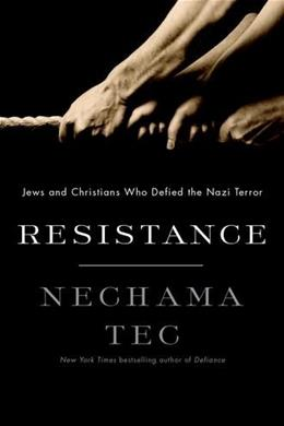 Resistance: Jews and Christians Who Defied the Nazi Terror 9780199735419