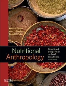 Nutritional Anthropology: Biocultural Perspectives on Food and Nutrition 2 9780199738144