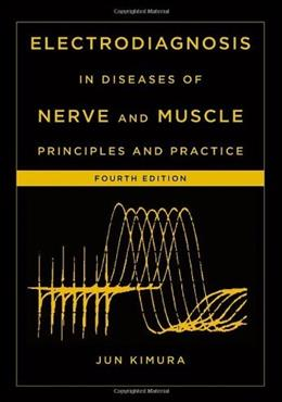 Electrodiagnosis in Diseases of Nerve and Muscle: Principles and Practice, by Kimura, 4th Edition 4 w/DVD 9780199738687