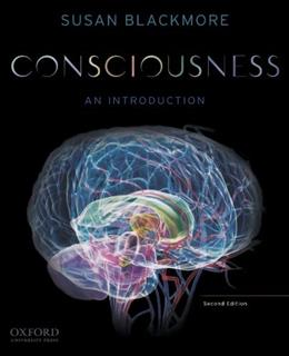 Consciousness: An Introduction, by Blackmore, 2nd Edition 9780199739097