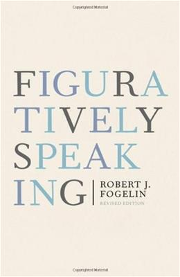 Figuratively Speaking, by Fogelin, 2nd Revised Edition 9780199739998