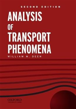 Analysis of Transport Phenomena, by Deen, 2nd Edition 9780199740284