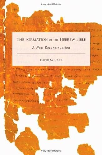 The Formation of the Hebrew Bible: A New Reconstruction 9780199742608