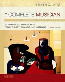 Complete Musician: An Integrated Approach to Tonal Theory, Analysis, and Listening, 3rd Edition 3 PKG 9780199742783