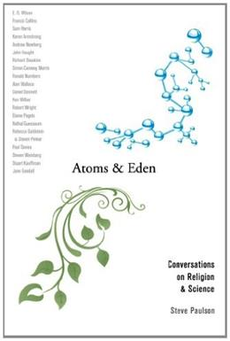 Atoms and Eden: Conversations on Religion and Science 9780199743162