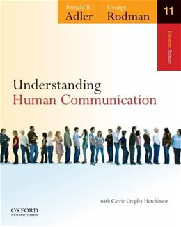 Understanding Human Communication, by Adler, 11th Edition 9780199747382