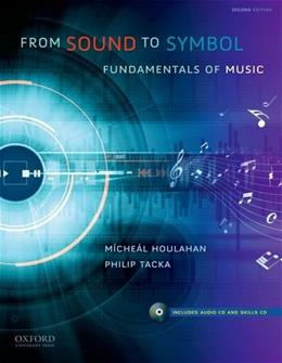 From Sound to Symbol: Fundamentals of Music, by Houlahan, 2nd Edition 2 w/CD 9780199751914
