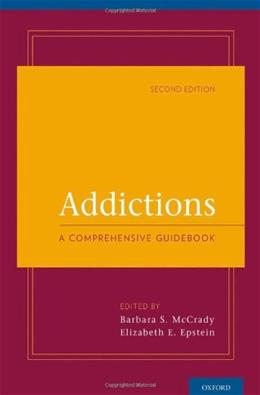Addictions: A Comprehensive Guidebook, by McCrady, 2nd Edition 9780199753666