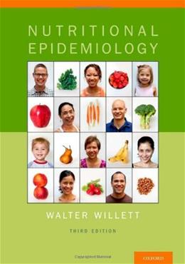 Nutritional Epidemiology, by Willett, 3rd Edition 9780199754038