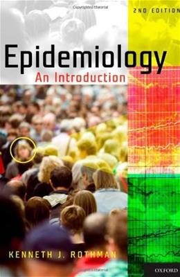 Epidemiology: An Introduction, by Rothman, 2nd Edition 9780199754557