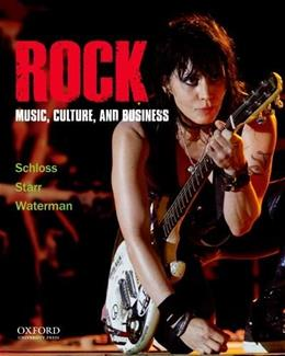 Rock: Music, Culture, and Business, by Schloss 9780199758364