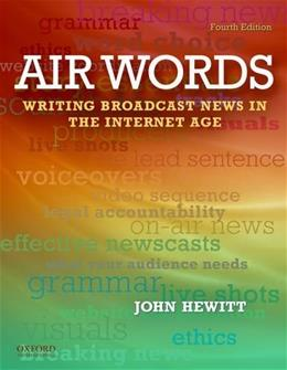 Air Words: Writing for Broadcast Media, by Hewitt, 4th Edition 9780199760039
