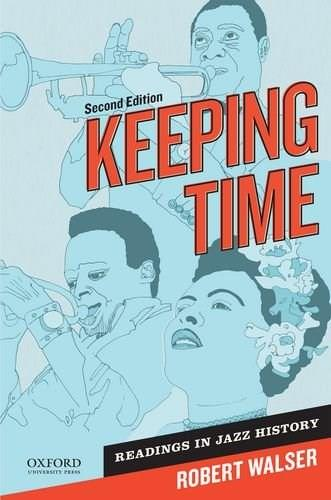 Keeping Time: Readings in Jazz History, by Walser, 2nd Edition 9780199765775