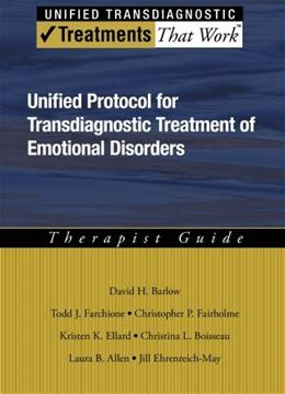 Unified Protocol for Transdiagnostic Treatment of Emotional Disorders: Therapist Guide, by Barlow 9780199772667
