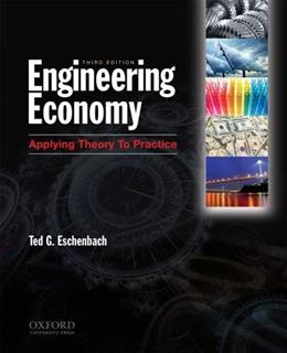 Engineering Economy: Applying Theory to Practice, by Eschenbach, 3rd Edition 3 w/CD 9780199772766