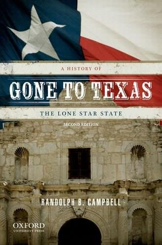 Gone to Texas: A History of the Lone Star State 2 9780199779406