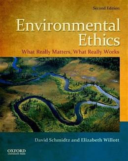 Environmental Ethics: What Really Matters, What Really Works 2 9780199793518