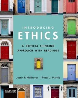 Introducing Ethics: A Critical Thinking Approach with Readings, by McBrayer 9780199793785