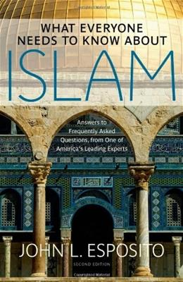 What Everyone Needs to Know About Islam, by Esposito, 2nd Edition 9780199794133