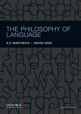 Philosophy of Language, by Martinich, 6th Edition 9780199795154