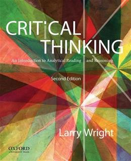 Critical Thinking: An Introduction to Analytical Reading and Reasoning 2 9780199796229
