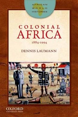 Colonial Africa, 1884-1994, by Laumann 9780199796397