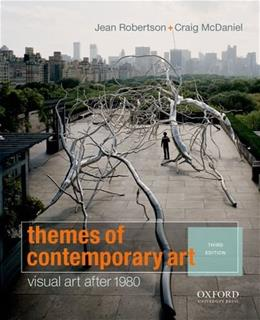 Themes of Contemporary Art: Visual Art after 1980, by Robertson, 3rd Edition 9780199797073