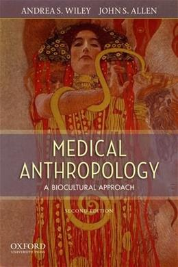 Medical Anthropology: A Biocultural Approach 2 9780199797080