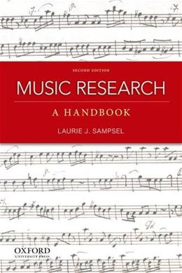 Music Research: A Handbook, by Sampsel, 2nd Edition 9780199797127