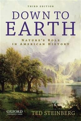 Down to Earth: Natures Role in American History 3 9780199797394