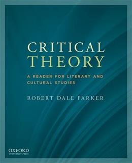 Critical Theory: A Reader for Literary and Cultural Studies, by Parker 9780199797776