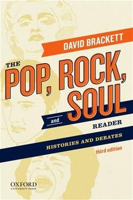 The Pop, Rock, and Soul Reader: Histories and Debates 3 9780199811700