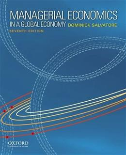 Managerial Economics in a Global Economy, by Salvatore, 7th Edition 9780199811786