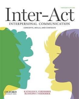 Inter-Act: Interpersonal Communication Concepts, Skills, and Contexts 13 9780199836888
