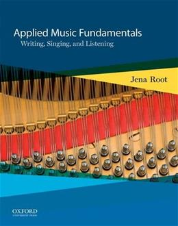 Applied Music Fundamentals: Writing, Singing, and Listening, by Root PKG 9780199846771