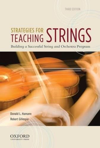 Strategies for Teaching Strings: Building a Successful String and Orchestra Program, by Hamann, 3rd Edition 3 w/DVD 9780199857227