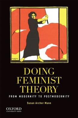 Doing Feminist Theory: From Modernity to Postmodernity, by Mann 9780199858101